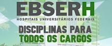 EBSERH | HOSPITAIS UNIVERSITÁRIOS FEDERAIS - DISCIPLINAS PARA TODOS OS CARGOS