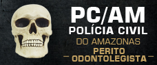 PC-AM | PERITO ODONTOLEGISTA - CURSO COMPLETO COM TODAS AS DISCIPLINAS