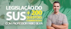 SUS | LEGISLAÇÃO + 200 QUESTÕES COMENTADAS - PROF. FÁBIO SILVA