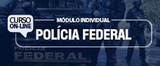 PROCESSO PENAL PARA A POLÍCIA FEDERAL