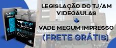 TJ-AM | LEGISLAÇÃO INSTITUCIONAL + VADE MECUM IMPRESSO