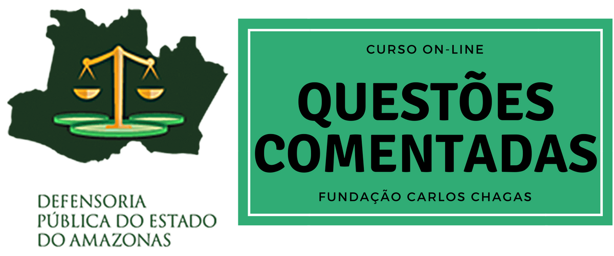 DEFENSORIA PÚBLICA DO AMAZONAS - TURMA DE QUESTÕES