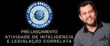 (PRÉ-LANÇAMENTO) ATIVIDADE DE INTELIGÊNCIA E LEGISLAÇÃO CORRELATA