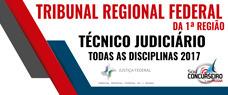 TRIBUNAL REGIONAL FEDERAL DA 1a REGIÃO - TÉCNICO JUDICIÁRIO - TODAS AS DISCIPLINAS 2017