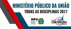 MINISTÉRIO PÚBLICO DA UNIÃO - TODAS AS DISCIPLINAS 2017