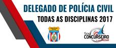 DELEGADO DE POLÍCIA CIVIL - TODAS AS DISCIPLINAS 2017