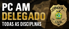 PC-AM | DELEGADO - TODAS AS DISCIPLINAS