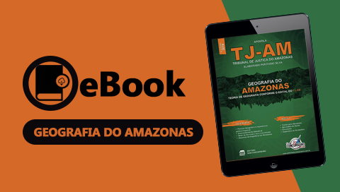 EBOOK TJ-AM | APOSTILA DE GEOGRAFIA DO AMAZONAS - MATERIAL EM PDF