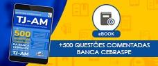 EBOOK TJ-AM | +500 QUESTÕES COMENTADAS - ASSISTENTE JUDICIÁRIO