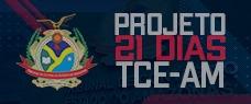 PROJETO TCE/AM EM 21 DIAS