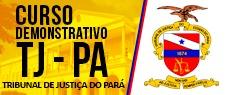 (CURSO GRATUITO) TRIBUNAL DE JUSTIÇA DO PARÁ