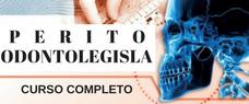 PERITO ODONTOLEGISTA - CURSO COMPLETO COM TODAS AS DISCIPLINAS