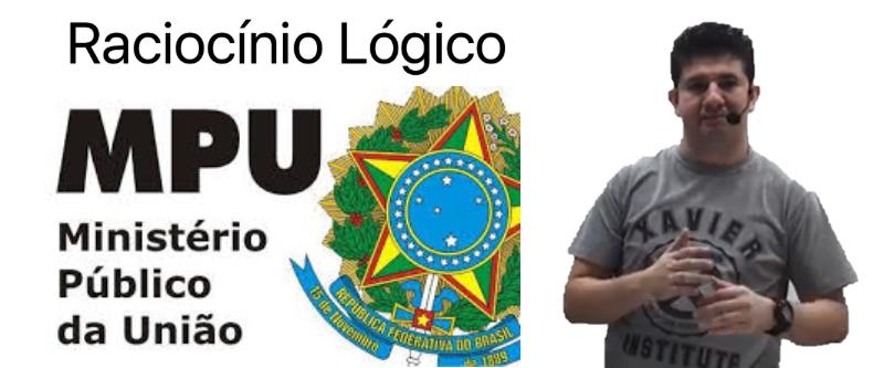 RACIOCÍNIO LÓGICO-MATEMÁTICO PARA O MPU COM PROFESSOR LEANDRO