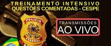 TREINAMENTO INTENSIVO POLÍCIA FEDERAL - QUESTÕES COMENTADAS CESPE