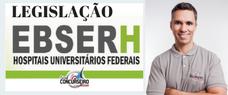 LEGISLAÇÃO DA EBSERH COM PROFESSOR FÁBIO (Atualizado 2018)