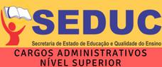 (SEDUC) PREPARATÓRIO PARA SECRETARIA ESTADUAL DE EDUCAÇÃO - CARGOS ADMINISTRATIVOS - NÍVEL SUPERIOR - CONHECIMENTOS GERAIS