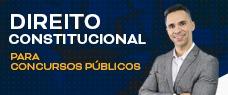 DIREITO CONSTITUCIONAL PARA CONCURSOS PÚBLICOS