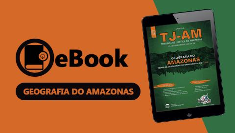 EBOOK TJ-AM   APOSTILA DE GEOGRAFIA DO AMAZONAS - MATERIAL EM PDF