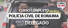 PC-RR | DELEGADO - TODAS AS DISCIPLINAS