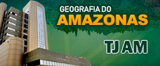 TJ-AM | GEOGRAFIA DO AMAZONAS - TODOS OS CARGOS