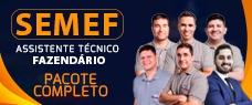 SEMEF | ASSISTENTE TÉCNICO FAZENDÁRIO - TODAS AS DISCIPLINAS