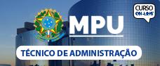 MPU | TÉCNICO DE ADMINISTRAÇÃO (NÍVEL MÉDIO) - TODAS AS DISCIPLINAS