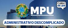MPU | ADMINISTRATIVO DESCOMPLICADO - TODO CONTEÚDO DO CARGO DE TÉCNICO