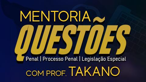 MENTORIA QUESTÕES COM O PROFESSOR TAKANO