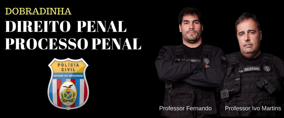 (COMBINADO) PENAL E PROCESSO PENAL POLÍCIA CIVIL DO AMAZONAS