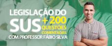 LEGISLAÇÃO DO SUS COM PROFESSOR FÁBIO + 200 QUESTÕES COMENTADAS