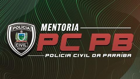 MENTORIA POLÍCIA CIVIL DA PARAÍBA - INVESTIGADOR E ESCRIVÃO